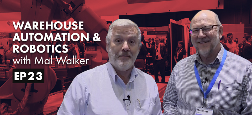 Warehouse Automation and Robotics with Mal Walker