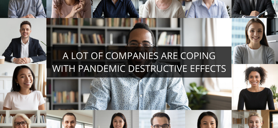A Lot Of Companies Are Coping With Pandemic Destructive Effects