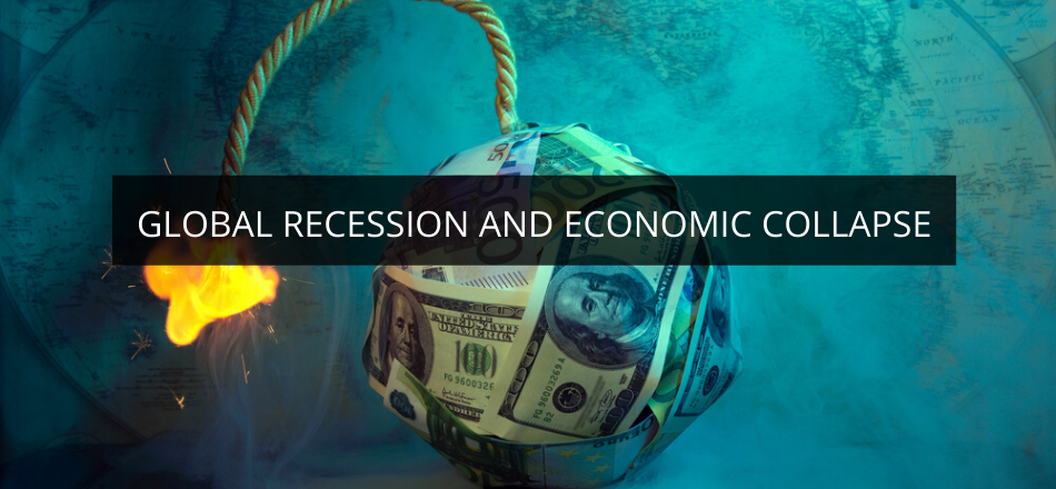 Global Recession and Economic Collapse