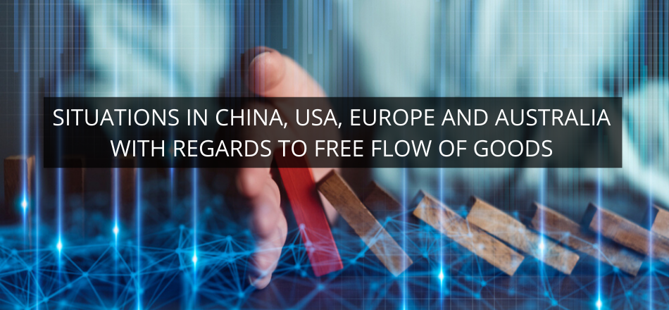 Situations in China, USA, Europe and Australia with regards to Free Flow of Goods