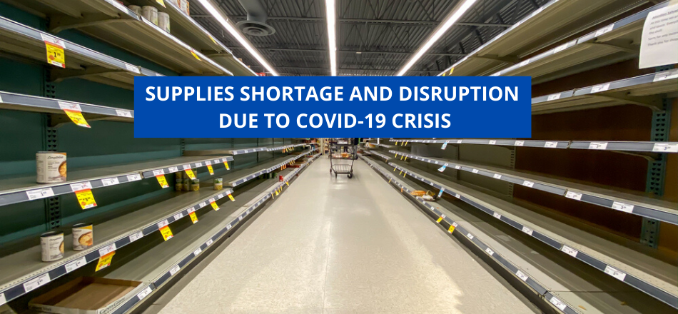 Supplies Shortage And Disruption Due To COVID-19 Crisis