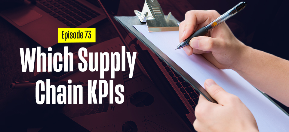 KPIs (Key Performance Indicators) for Supply Chain and Logistics – Keep it Simple