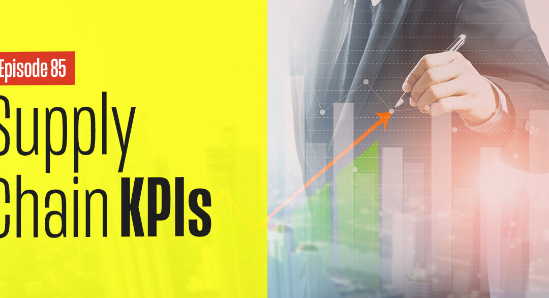 Supply Chain KPIs: Why, What and How