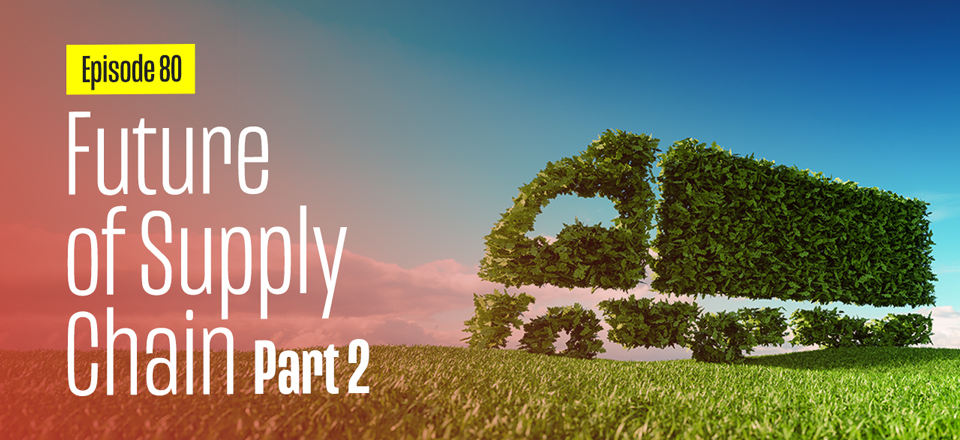 Part 2: The Future of Supply Chain with Sheri Hinish